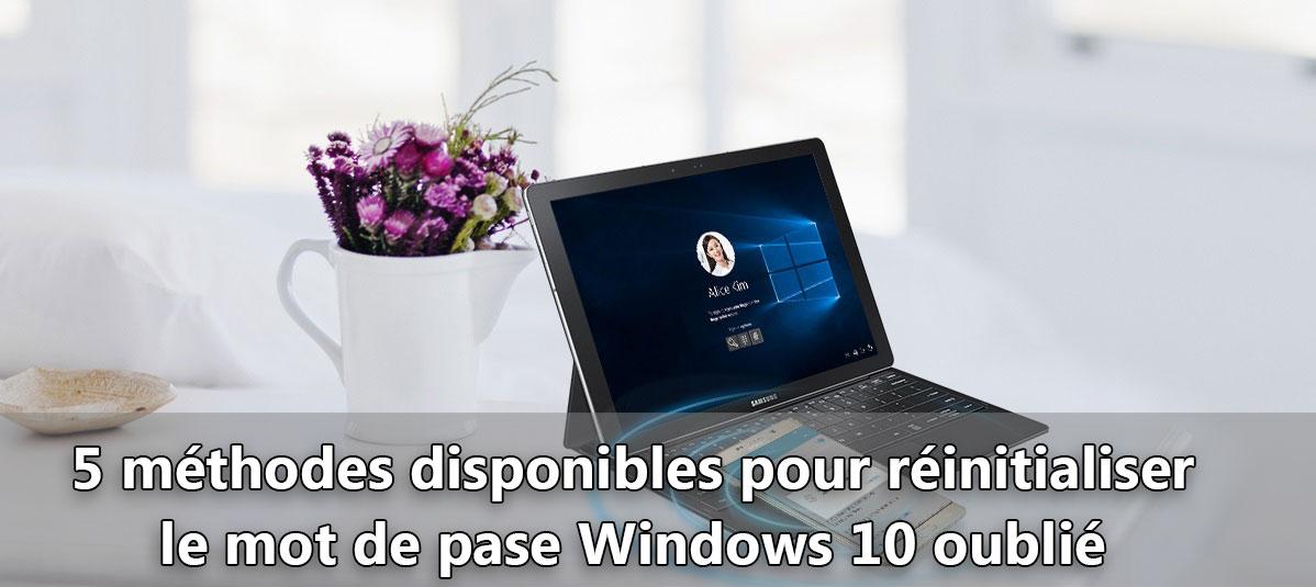 5 méthodes pour réinitialiser le mot de passe Windows 10