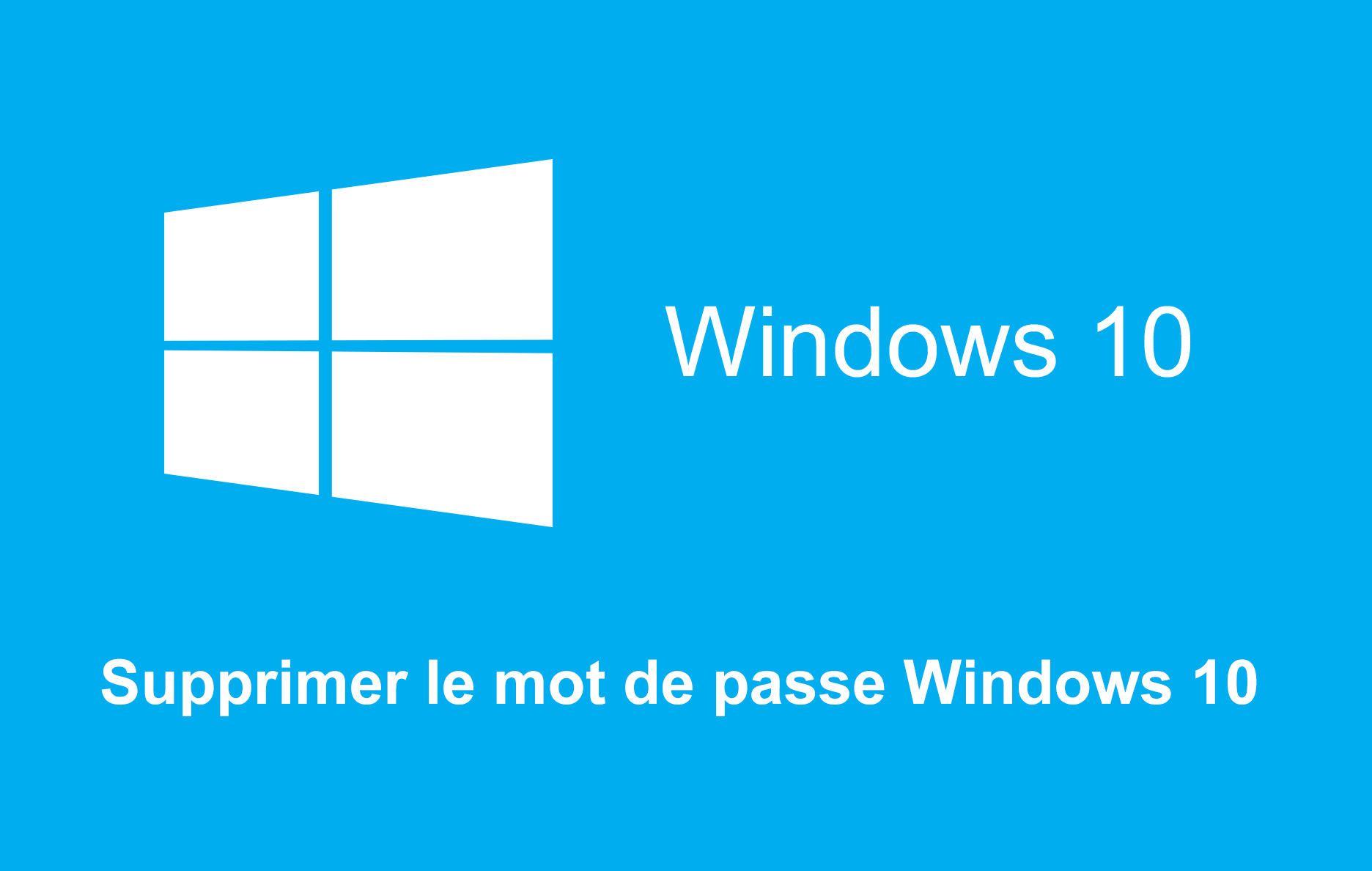 supprimer le mot de passe windows 10 et d u00e9marrer le pc