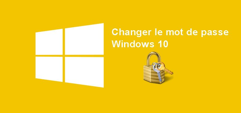 Modifier le mot de passe Windows 10