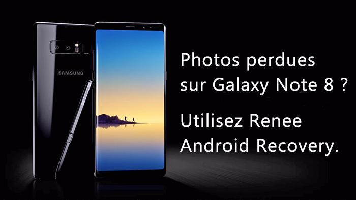 Récupérer les photos supprimées sur Samsung Galaxy Note 8 - Renee Android Recovery