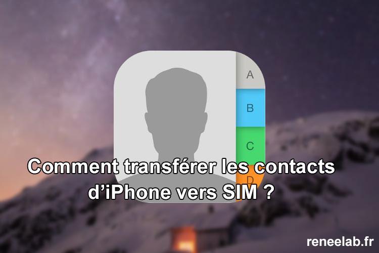 comment transf u00e9rer les contacts r u00e9cup u00e9r u00e9s iphone vers sim