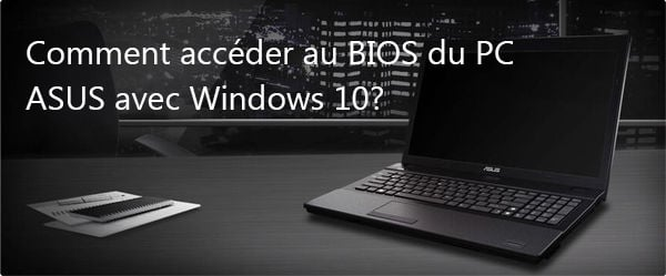how to get to bios windows 10 asus